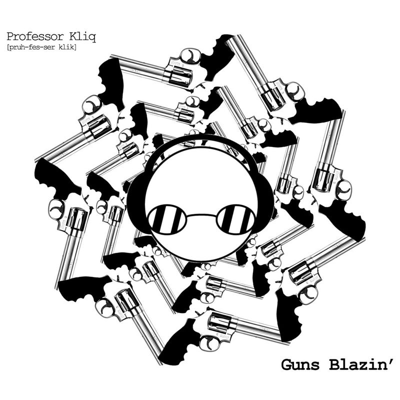 [cover] Professor Kliq - Guns Blazin