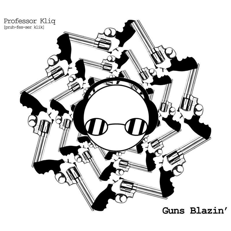 [cover] Professor Kliq - Guns Blazin