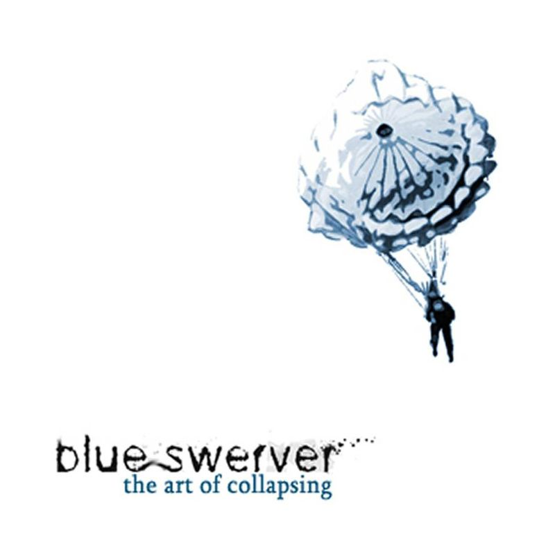 [cover] Blue Swerver - The Art Of Collapsing