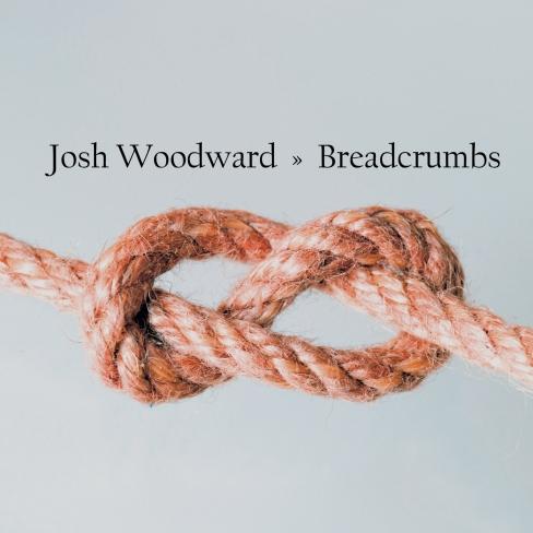 Josh Woodward - Breadcrumbs
