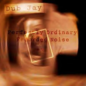 Dub_jay_perfectly_ordinary_recorded